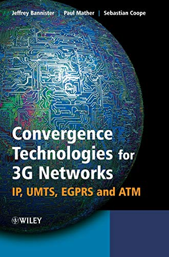 9780470860915: Convergence Technologies for 3G Networks: IP, UMTS, EGPRS and ATM