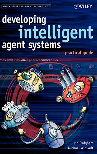 9780470861202: Developing Intelligent Agent Systems: A Practical Guide to Designing, Building, Implementing and Testing Agent Systems (Wiley Series in Agent Technology)