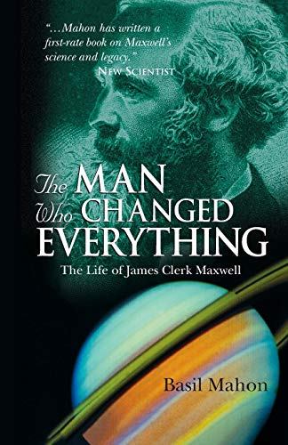 9780470861714: The Man Who Changed Everything: The Life of James Clerk Maxwell