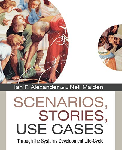 9780470861943: Scenarios,?Stories, Use Cases: Through the Systems Development Life-Cycle