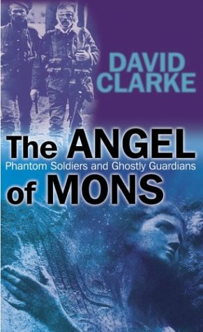 9780470862773: The Angel of Mons: Phantom Soldiers and Ghostly Guardians