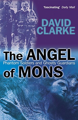 9780470862780: The Angel of Mons: Phantom Soldiers and Ghostly Guardians