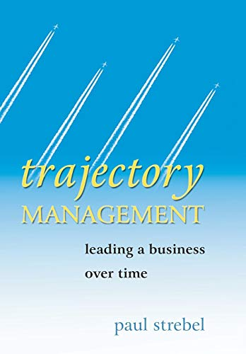 9780470862902: Trajectory Management: Leading a Business Over Time