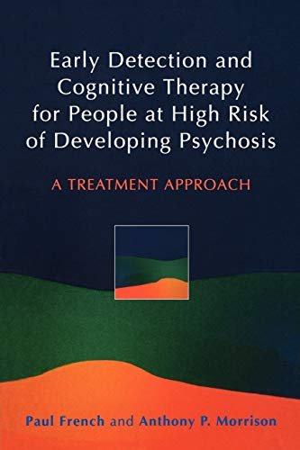 9780470863152: Early Detection and Cognitive Therapy for People at High Risk of Developing Psychosis: A Treatment Approach