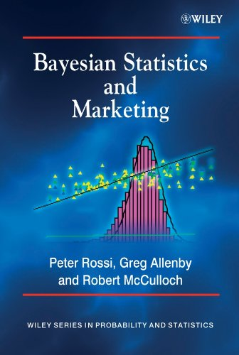 Bayesian Statistics and Marketing: McCulloch, Rob, Allenby,