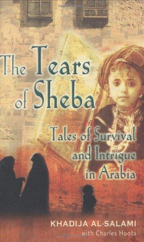 Tears of Sheba, The: Tales of Survival: Khadija Al-Salami
