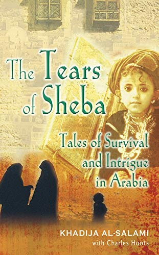 9780470867266: The Tears of Sheba: Tales of Survival and Intrigue in Arabia