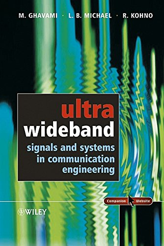 Ultra Wideband Signals and Systems in Communication Engineering: Ghavami, M., Michael, Lachlan, ...