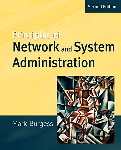 9780470868072: Principles of Network and System Administration