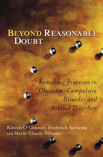 9780470868768: Beyond Reasonable Doubt: Reasoning Processes in Obsessive-Compulsive Disorder and Related Disorders