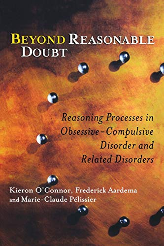 9780470868775: Beyond Reasonable Doubt: Reasoning Processes in Obsessive-Compulsive Disorder and Related Disorders