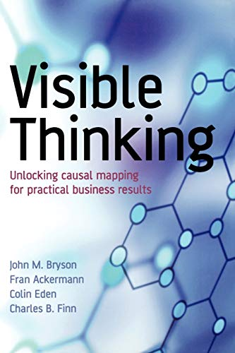 9780470869154: Visible Thinking: Unlocking Causal Mapping for Practical Business Results