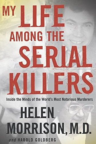 9780470869772: My Life Among the Serial Killers: Inside the Minds of the World's Most Notorious Murderers