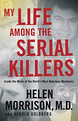 9780470869789: My Life Among the Serial Killers: Inside the Minds of the World's Most Notorious Murderers