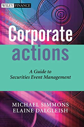 9780470870662: Corporate Actions: A Guide to Securities Event Management