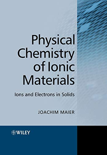 9780470870761: Physical Chemistry of Ionic Materials: Ions and Electrons in Solids