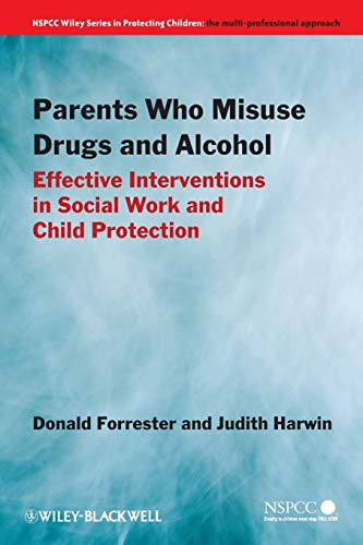 9780470871515: Parents Who Misuse Drugs and Alcohol: Effective Interventions in Social Work and Child Protection (Wiley Child Protection & Policy Series)