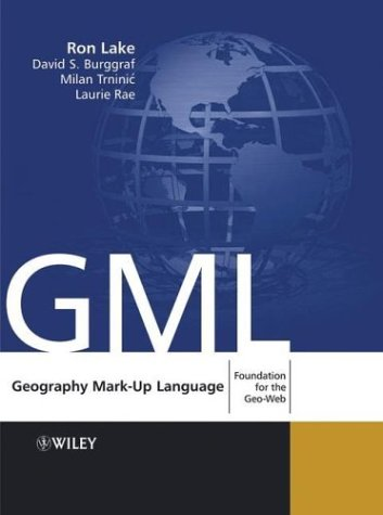 9780470871539: Geography Mark-Up Language: Foundation for the Geo-Web