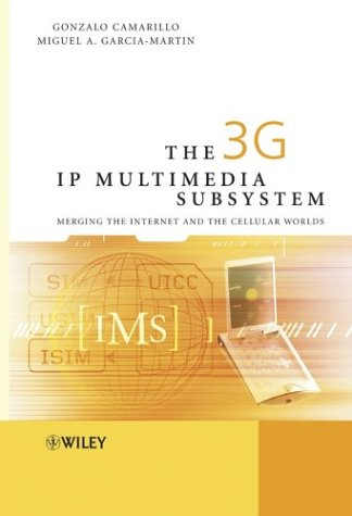 9780470871560: The 3G IP Multimedia Subsystem (IMS): Merging the Internet and the Cellular Worlds