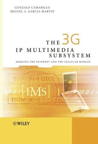 The 3G IP Multimedia Subsystem (IMS): Merging: Camarillo, Gonzalo, García-Martín,