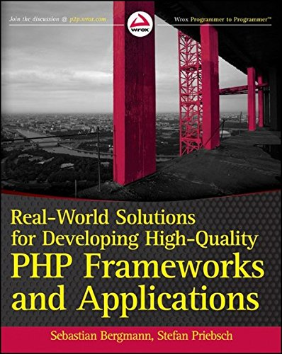 9780470872499: Real-World Solutions for Developing High-Quality PHP Frameworks and Applications