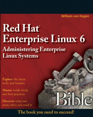 9780470872505: Red Hat Enterprise Linux 6 Bible: Administering Enterprise Linux Systems