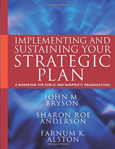 9780470872819: Implementing and Sustaining Your Strategic Plan: A Workbook for Public and Nonprofit Organizations (Bryson on Strategic Planning)