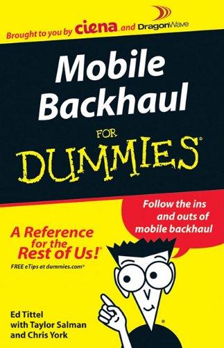 9780470872833: TELECOM BOOK:MOBILE BACKHAUL FOR DUMMIES 66p,VOICE A+ CELLULAR DATA,CELL PHONES, WIRELESS, NETWORK WAN INTERNET