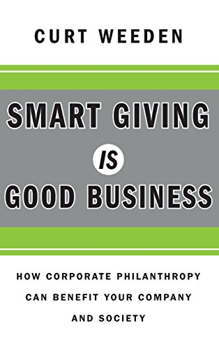 9780470873632: Smart Giving Is Good Business: How Corporate Philanthropy Can Benefit Your Company and Society