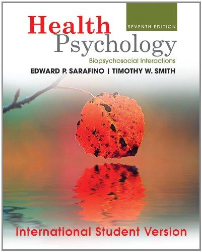 Health Psychology: Biopsychosocial Interactions: Edward P. Sarafino
