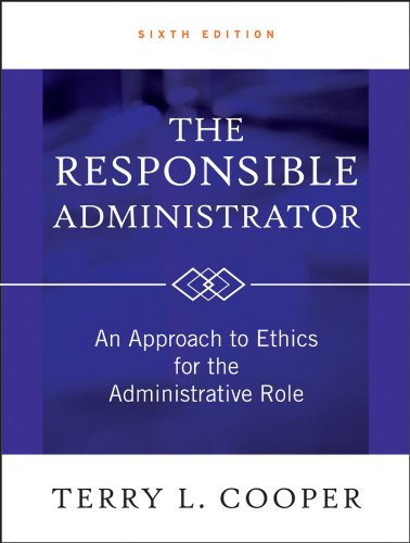 9780470873946: The Responsible Administrator: An Approach to Ethics for the Administrative Role