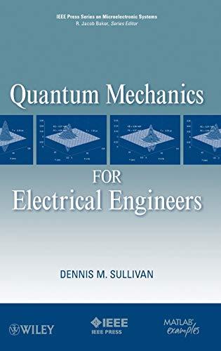 9780470874097: Quantum Mechanics for Electrical Engineers