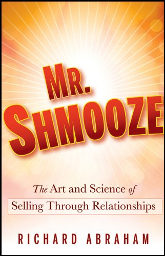 9780470874363: Mr. Shmooze: The Art and Science of Selling Through Relationships