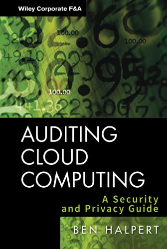 Auditing Cloud Computing: A Security and Privacy Guide: Halpert, Ben
