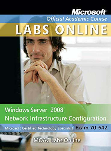 Exam 70-642: Windows Server 2008 Network Infrastructure: Microsoft Official Academic
