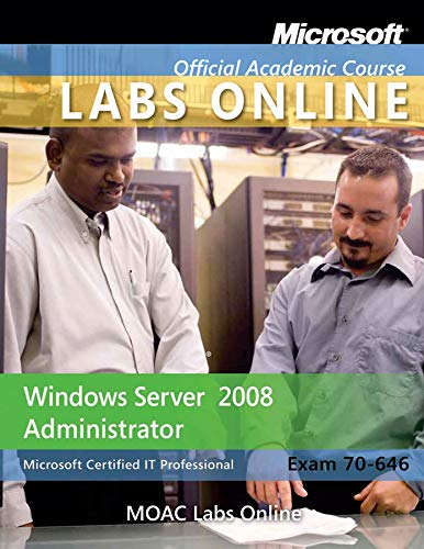 9780470875087: Exam 70-646: Windows Server 2008 Administrator with Lab Manual and MOAC Labs Online Set