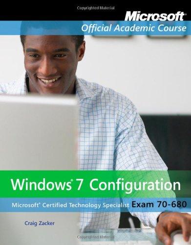 Exam 70-680: Windows 7 Configuration: Microsoft Official Academic