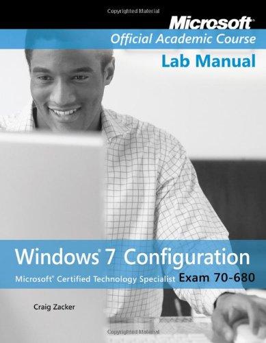 9780470875100: Exam 70-680 Windows 7 Configuration Lab Manual