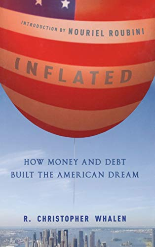 9780470875148: Inflated: How Money and Debt Built the American Dream