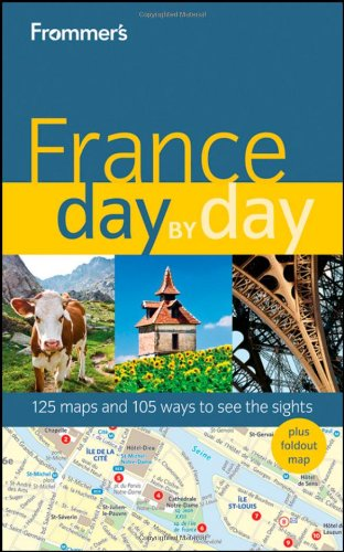 Frommer's France Day by Day (Frommer's Day by Day - Full Size): Brooke, Anna E.