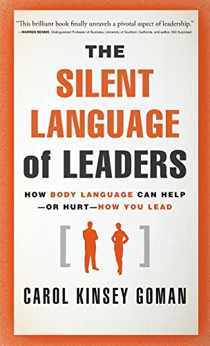 9780470876367: The Silent Language of Leaders: How Body Language Can Help--or Hurt--How You Lead