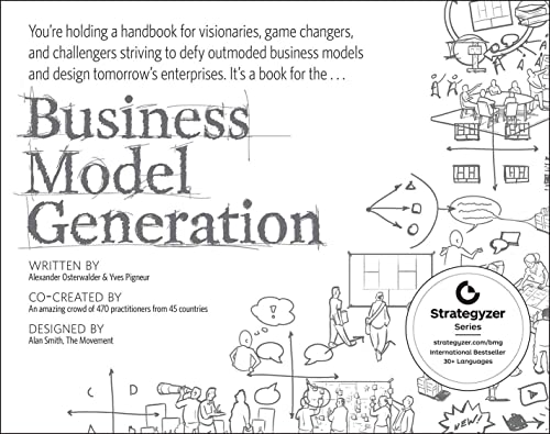 9780470876411: Business Model Generation: A Handbook for Visionaries, Game Changers, and Challengers