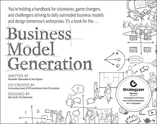 Business Model Generation: A Handbook for Visionaries,: Osterwalder, Alexander; Pigneur,