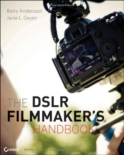 9780470876602: The DSLR Filmmaker's Handbook: Real-World Production Techniques