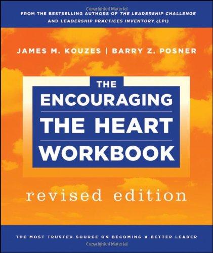 The Encouraging the Heart Workbook: James M. Kouzes,