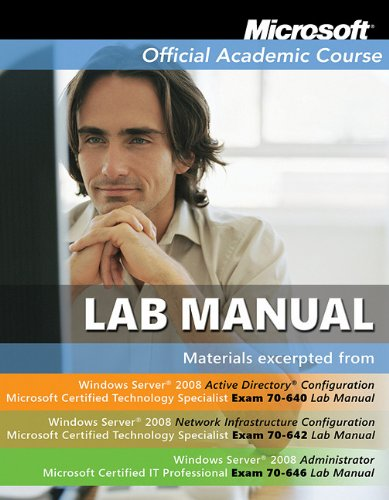 9780470877333: Microsoft Official Academic Course Lab Manual Windows Server 2008 Exam 70-640, Exam 70-642, Exam 70-646