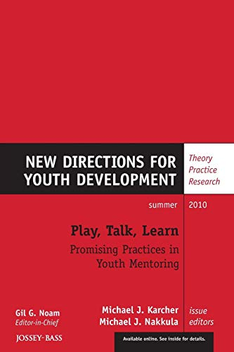 9780470880067: Play, Talk, Learn: Promising Practices in Youth Mentoring: New Directions for Youth Development, Number 126