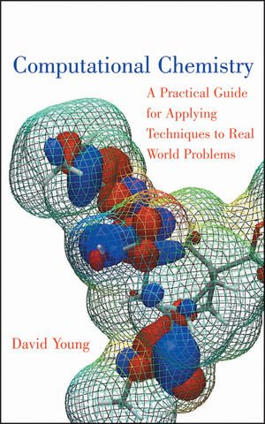 9780470880081: Computational Chemistry: A Practical Guide for Applying Techniques to Real World Problems