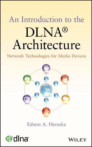 9780470881262: An Introduction to the DLNA Architecture: Network Technologies for Media Devices