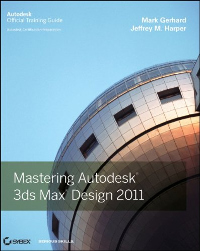 9780470882627: Mastering Autodesk 3ds Max Design 2011: Autodesk Official Training Guide